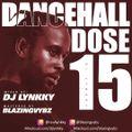 DANCEHALL DOSE #15 DJ LYNKKY [BLAZING VYBZ]