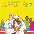 Summertime Mixtape Vol 7 (DJ Jazzy Jeff & Mick)