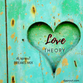 Love Theory - Breaks Mix - dj sprouT - May 2020