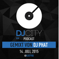 DJ PHAT   DJCity Podcast {REUPLOAD from 2015}