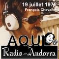 Aqui Radio-Andorra | Émission du 19 juillet 1976 | Prés : François Chevalier - Réal : Francis Lasso