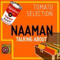 TOMATO SELECTION - talking about NAAMAN - EP.5 Season 1