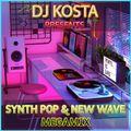 SYNTH POP & NEW WAVE MEGAMIX ( By Dj Kosta )