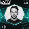 Unity Brothers Podcast #291 [GUEST MIX BY 4RULE]
