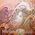 Music that inspires me: 'Minimal Music', Philip Glass, Michael Nyman, Wim Mertens, Dustin O'Halloran