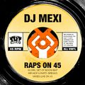 Mexi - Raps on 45 - Live Vinyl Set