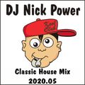 DJ Nick Power - Classic House Mix 2020.05