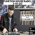 Episode 13 Classics With DJ Rumor: Funktion House Radio, Live 3-10-20