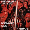 Mr. Walt - The Megablast 02.14.20.