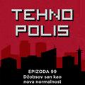 Tehnopolis 99: Džobsov san kao nova normalnost