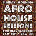 DJ Strobe - Afro House 5-9-2021