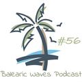 Balearic Waves Podcast #56