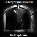 Underground sessions 01 - Kadraphonic