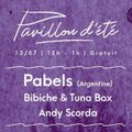 Pavillon d'Été - 13.07 - Bibiche & Tuna Box
