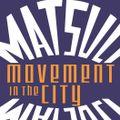 Matsuli's Movements In The City (06/02/2020)