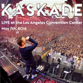 Kaskade live from the Los Angeles Covention Center - May 7 2016