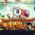 Paul E Jay Presents : The Old Skool Podcast Episode #3