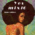 Yes Mix # 6  /funky edition/
