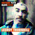 LEEROY THORNHILL @ Instant Rave #025 w/ Dangerous Drums