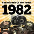 Soundtrack Of My Youth: 1982