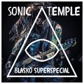Sonic Temple - The Blasko Superspecial