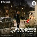 We Have Sound w/ Francis Redman - 05-Nov-20