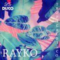 Spa In Disco Club - Tropical Disco #003 - RAYKO