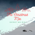 District Mix #118 (Christmas Mix)