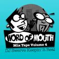 WORD OF MOUTH MIXTAPE VOLUME 4 - Mixed by DJ Swerve (2000)