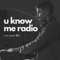 U Know Me Radio #251 - TVB Guest Mix | Teielte | Danny Scrilla | Sam Interface