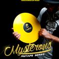 MixtapeSeries #006 || DJ Mysterons