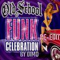 Old School Funk Celebration Re Edit   D.F.P   Full Mix