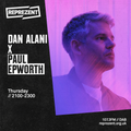 Dan Alani on Reprezent Radio with Paul Epworth - Thursday 21st May