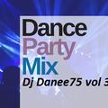 Dj Danee75 - Dance Party Mix Vol 3.