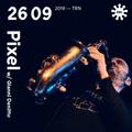 Pixel w/ Gianni Denitto - 26th September 2019