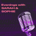 Evenings with Sarah & Sophie - Episode 1