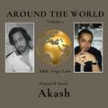 Around The World Volume 1: Featured Artist Akash (TRAP & LATIN)
