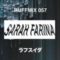 彡 Sarah Farina Mix For Ruffhouse Munich | RUFFMIX 057