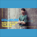 COLLIOURE Scratch It Or Live It With Thamzini