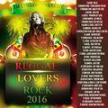 DJ LOGON - 2016 REGGAE LOVERS  ROCK MIX