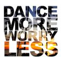 DANCE MORE worry less (tech house mix)