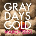 Gray Days and Gold - March 2021