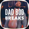 [BreakBeat] Escapism - Dad Bod Breaks
