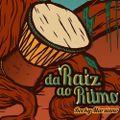 Da Raiz Ao Ritmo #133 (Guest Mix Nesta & Jimmy Trash)