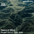 Peace of Mind - 18th July 2021