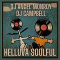 Helluva Soulful - DJ Angel Monroy & DJ Campbell