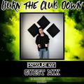 Burn The Club Down #12 - Pressure kay Guest Mix