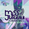 Miss Juicer's Flavorites Messy Edition