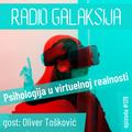 Radio Galaksija #129: Psihologija u virtuelnoj realnosti (gost: prof. dr Oliver Tošković) [08-06-21]