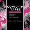 "Melodic Mania Radioshow ""COVID-19 Tapes"" mixed by Bart Ricardo"